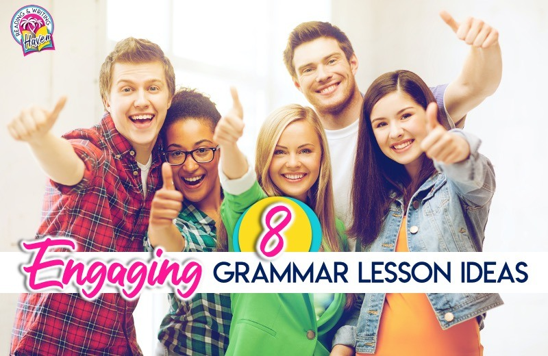 8 Ways To Design Engaging Grammar Lessons Reading And Writing Haven