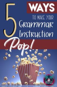 5 Ways to Spice Up Your Grammar Instruction (For Real