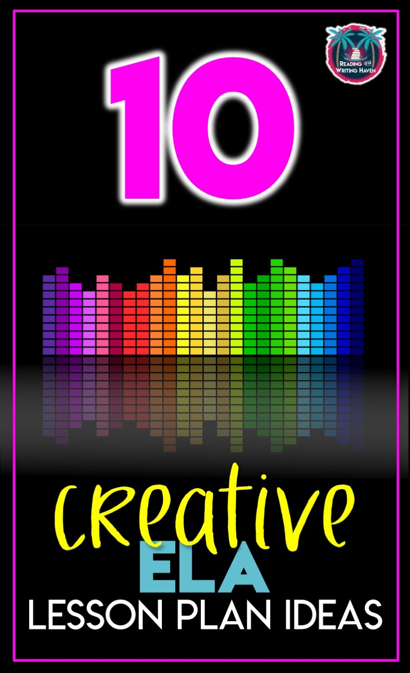 10 Simple Ways to Add Creativity to ELA Lessons | Reading