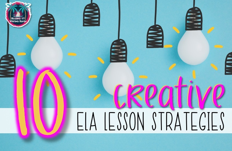 10 Simple Ways To Add Creativity To Ela Lessons Reading