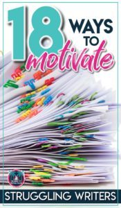 A big list of ways to motivate struggling writers in middle and high school #middleschoolela #highschoolela