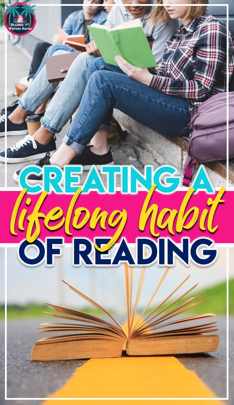 Creating a habit of reading! Practical ways for educators and parents to help children of all ages develop a love for reading #Reading #HighSchoolELA #MiddleSchoolELA #ReadingHabit