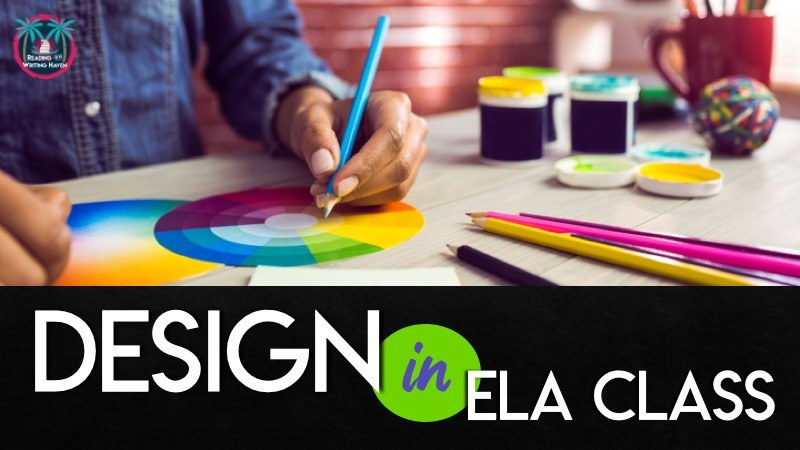 Meaningful ways to incorporate design and art in English class #MiddleSchoolELA #HighSchoolELA #ArtinELA