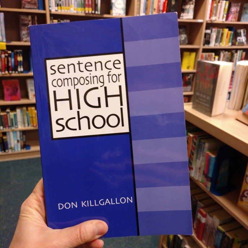 English Teacher PD Books: Sentence Composing for High School